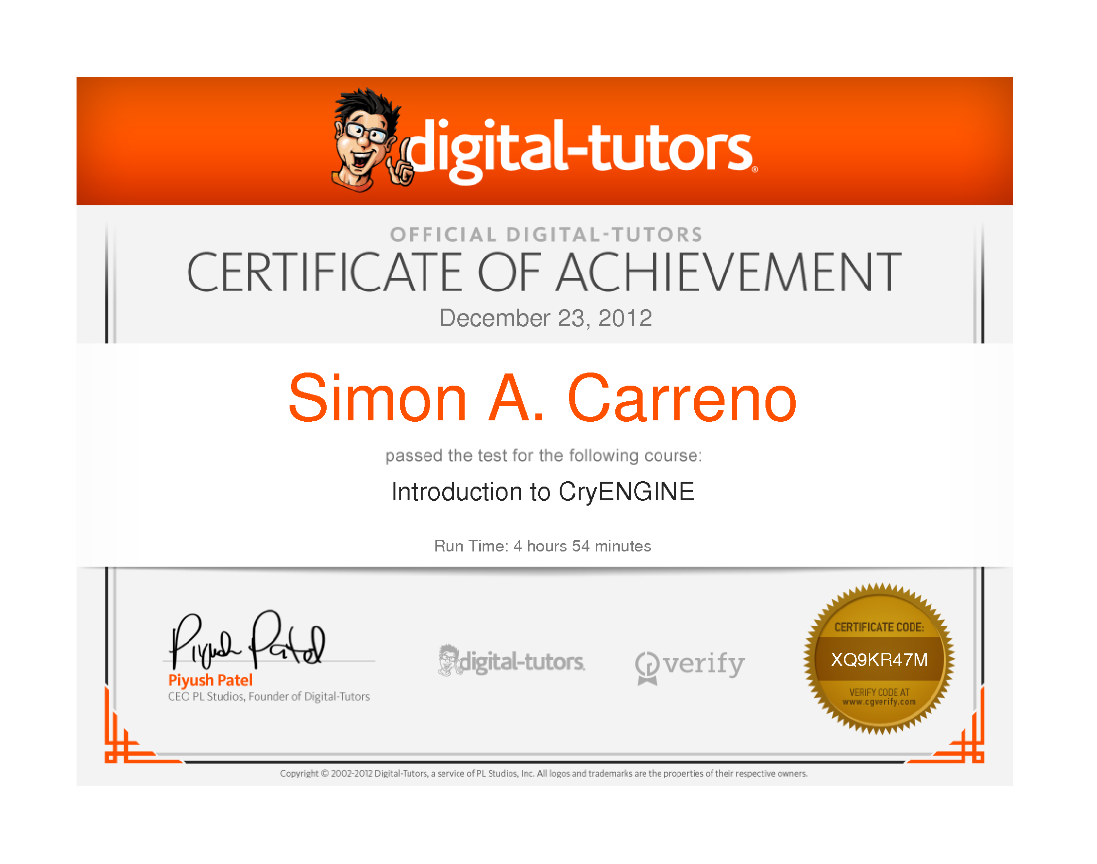 I'm Certificated in a course of CryEngine 3 of Digital Tutors!!